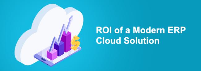 ROI of A Modern ERP Cloud Solution