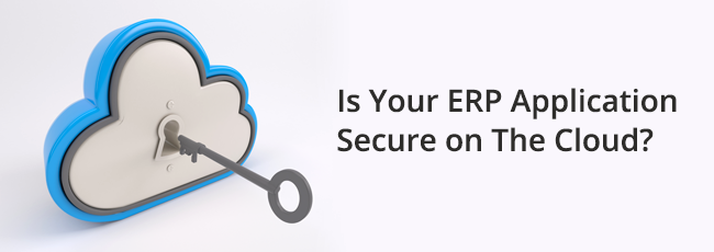 Is Your ERP Application Secure on The Cloud?